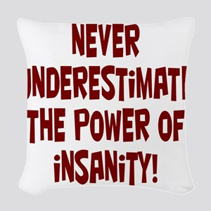 pwr-insanity2 Woven Throw Pillow