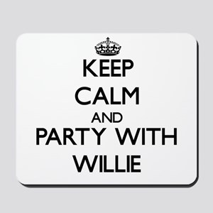 Keep Calm and Party with Willie Mousepad