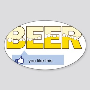 Beer-You-Like-This Sticker (Oval)