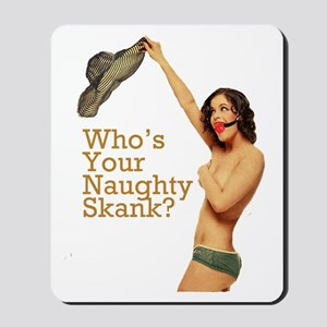 NaughtySkank Mousepad