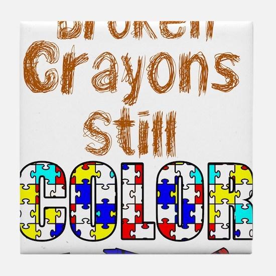 BROKEN CRAYONS STILL COLOR Tile Coaster