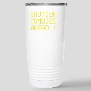 zombies_ahead Stainless Steel Travel Mug