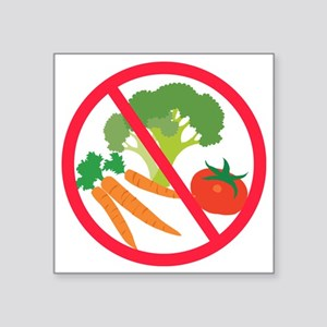 "No Veggies Square Sticker 3"" x 3"""