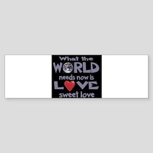 World Needs Love Bumper Sticker