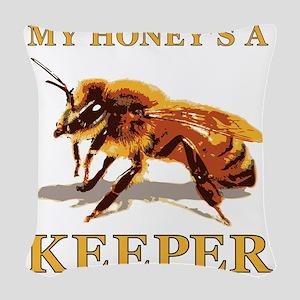 My Honey Is A Keeper Woven Throw Pillow