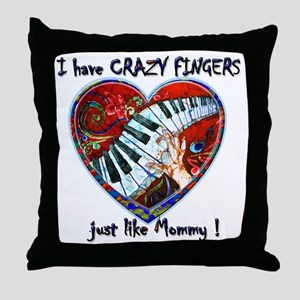 CRAZY FINGERS like Mommy Throw Pillow