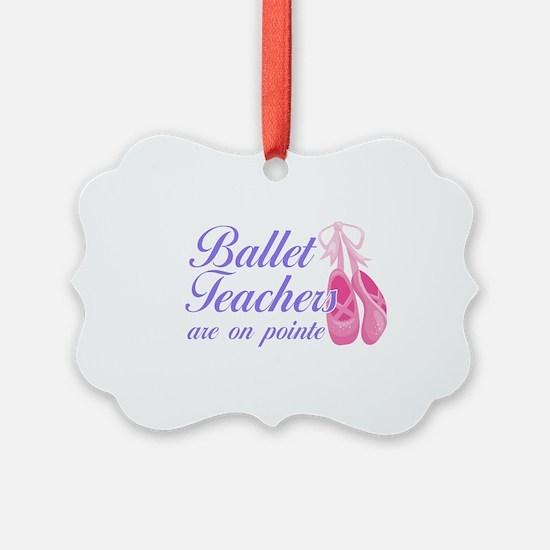 Funny Ballet Pun | Ballet Teacher Ornament
