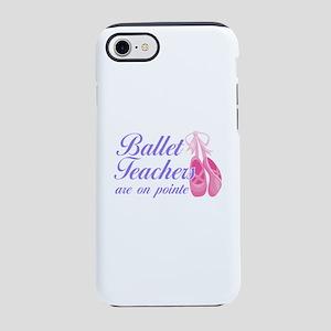Funny Ballet Pun | Ballet Teac iPhone 7 Tough Case