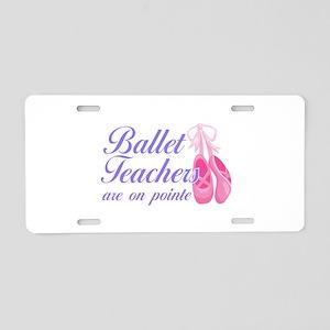 Funny Ballet Pun | Ballet T Aluminum License Plate