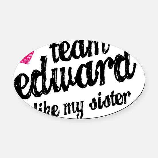 Team Ed Sis B Oval Car Magnet