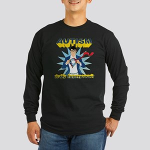 Autism is my Superpower! Long Sleeve Dark T-Shirt