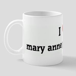 I Love mary anne prendergast Mug