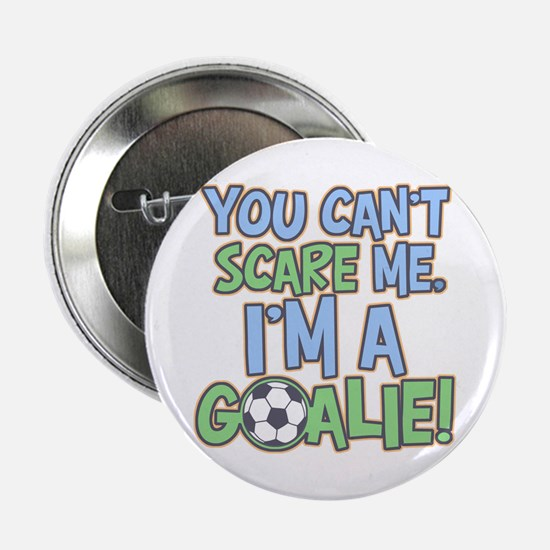 Can't Scare Goalie Button