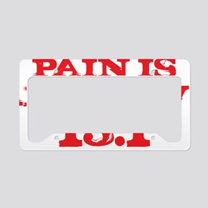 Pain Is Addictive 131 Red License Plate Holder