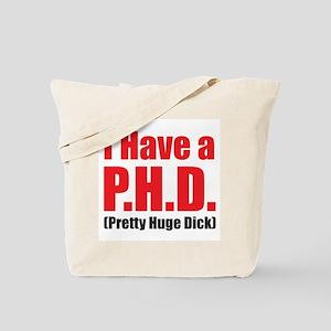 P.H.D.? Tote Bag