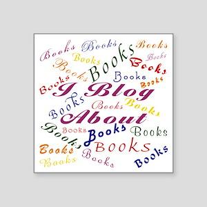 "i_blog_about_books_blk Square Sticker 3"" x 3"""