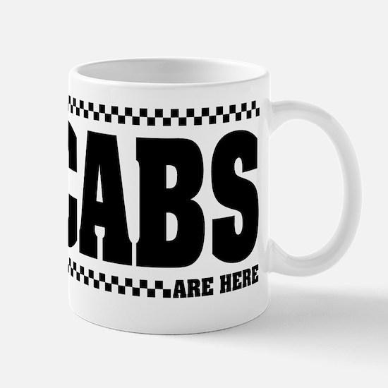Cabs are here1black Mug