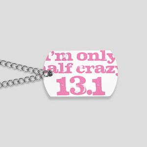 Half Crazy Marathon Pink Dog Tags