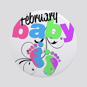 Feb baby Round Ornament