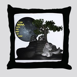 I can howl with the best of them! Throw Pillow