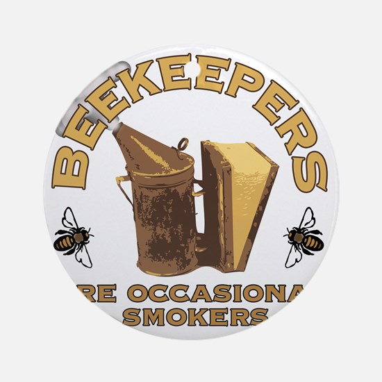 Beekeepers are Smokers Round Ornament