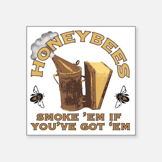 """Honeybees Smoke Em Square Sticker 3"""" x 3"""""""