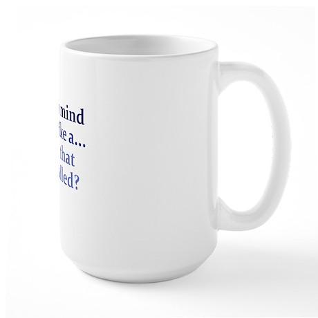 mind-like-a_rect1 Large Mug