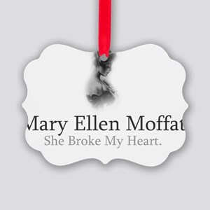 Mary Ellen Moffat Broke My Heart Picture Ornament
