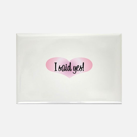I Said Yes! - Pink Heart Rectangle Magnet