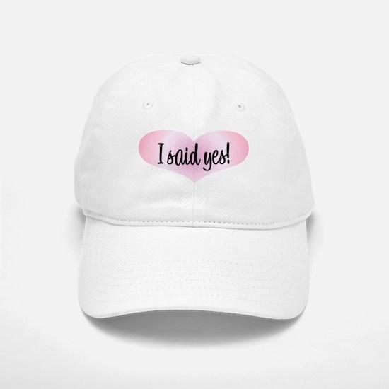 I Said Yes! - Pink Heart Baseball Baseball Cap
