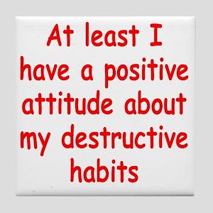 destructive-habits2 Tile Coaster