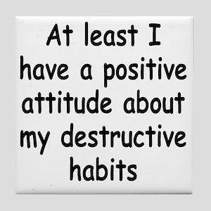destructive-habits3 Tile Coaster