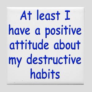 destructive-habits1 Tile Coaster