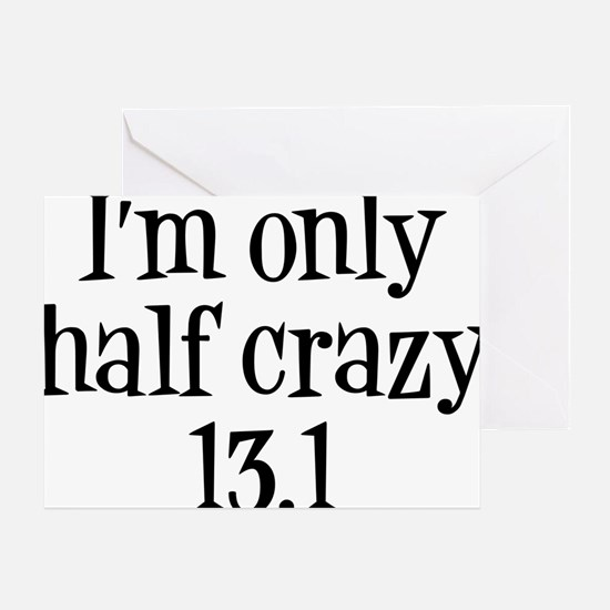 im only  half crazy Greeting Card