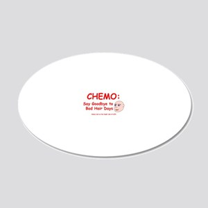 Chemo Bad Hair Days 20x12 Oval Wall Decal