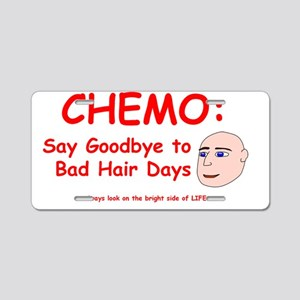 Chemo Bad Hair Days Aluminum License Plate