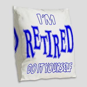 Im Retired Burlap Throw Pillow