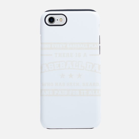Behind every baseball player t iPhone 7 Tough Case