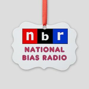 nbr not npr national bias radio Picture Ornament
