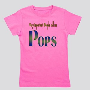 Very Important People Call Me POPS Girl's Tee