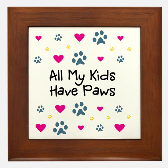 All My Kids Have Paws Framed Tile