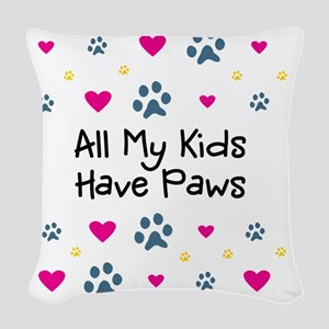 All My Kids Have Paws Woven Throw Pillow