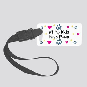All My Kids Have Paws Small Luggage Tag