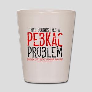 pebkac_lightshirt Shot Glass