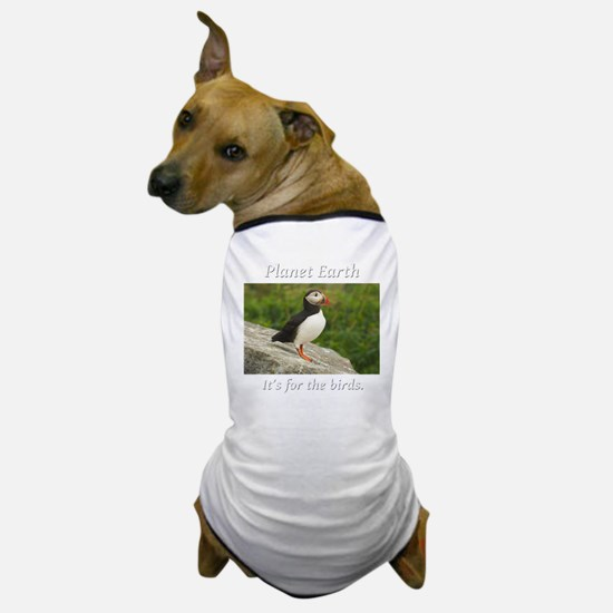 ForTheBirdsPuffin2-whiteLetters copy Dog T-Shirt
