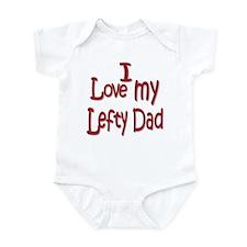 I love my lefty Dad Infant Bodysuit