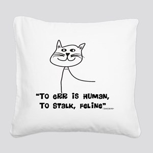 To ERr Human CATS Black Square Canvas Pillow