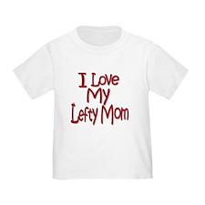 I love my Lefty Mom Toddler T-Shirt