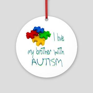 I love my bro autism Round Ornament