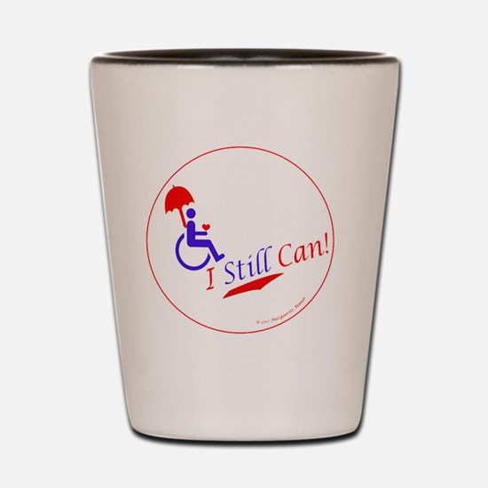 I still can, small button Shot Glass